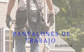 PANTALON DE TRABAJO ELÁSTICO