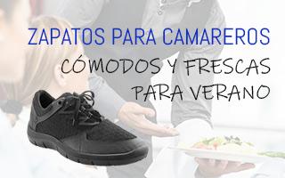 ZAPATOS CAMARERO COMODOS Y FRESCOS PARA VERANO