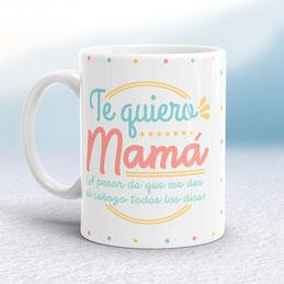 Taza Te Quiero Mamá a pesar de ...