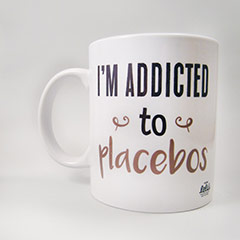 Taza I'm addicted to placebos