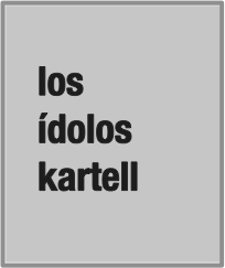 kartell idols
