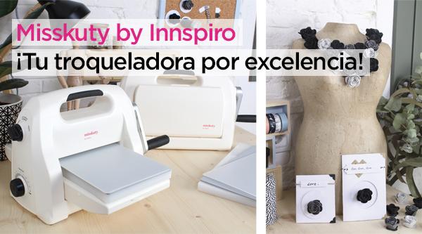 Nuevas máquinas troqueladoras Misskuty by Innspiro