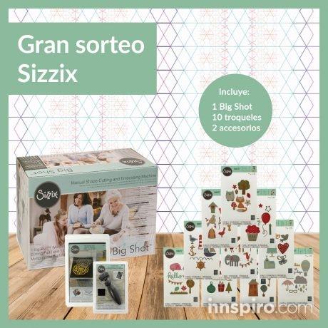 Gran sorteo Sizzix by Innspiro
