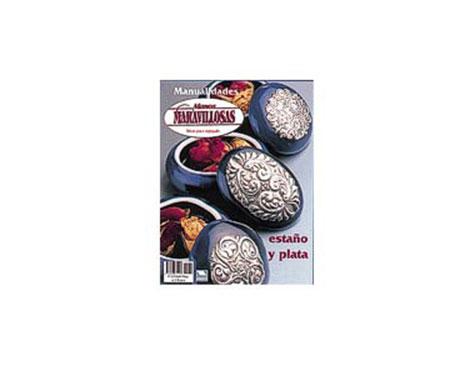 R62 Revista REPUJADO ESTANO-PLATA Estano y plata Manos Maravillosas