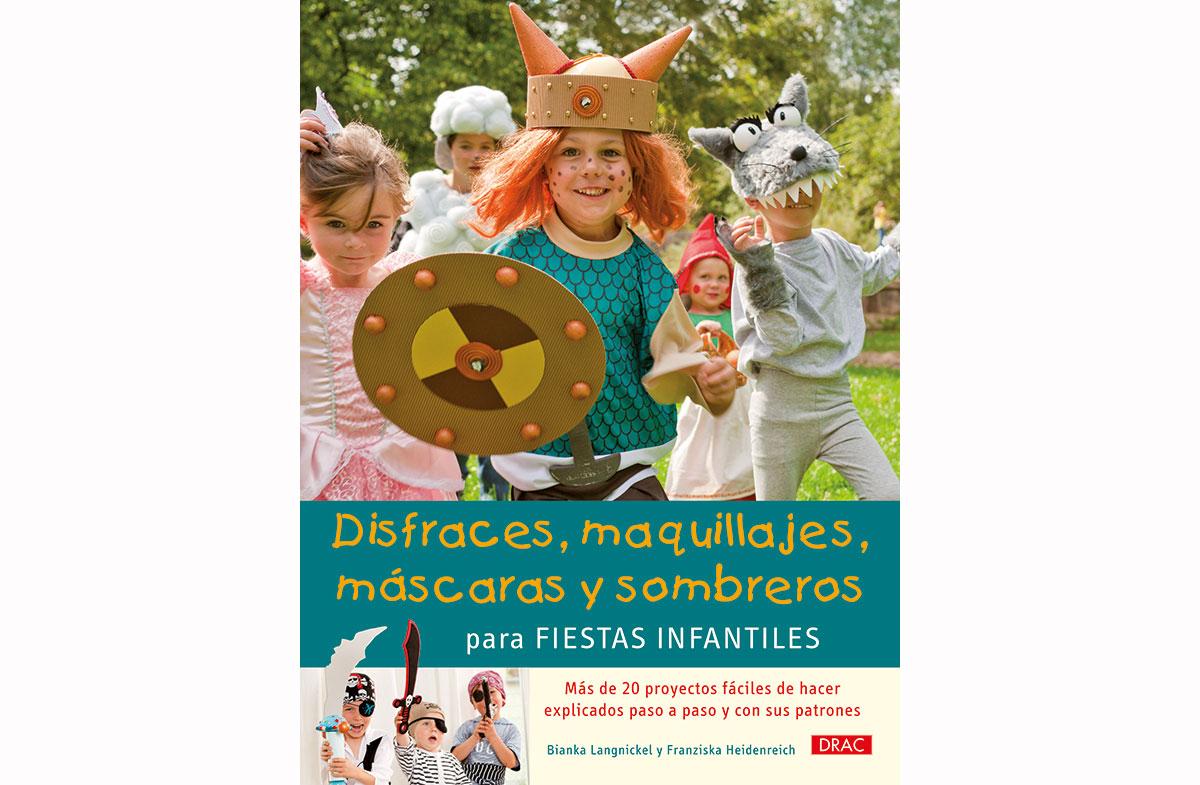 RD3240 Libro FIESTAS Disfraces maquillajes mascaras y sombreros para fiestas infantiles El drac