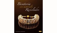 RD3254 Libro MATERIALES RECICLADOS Bisuteria con materiales reciclados El drac