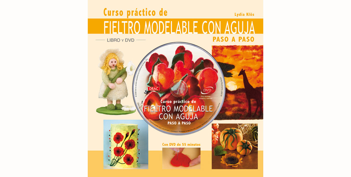 Libro y DVD FIELTRO Curso practico de fieltro modelable