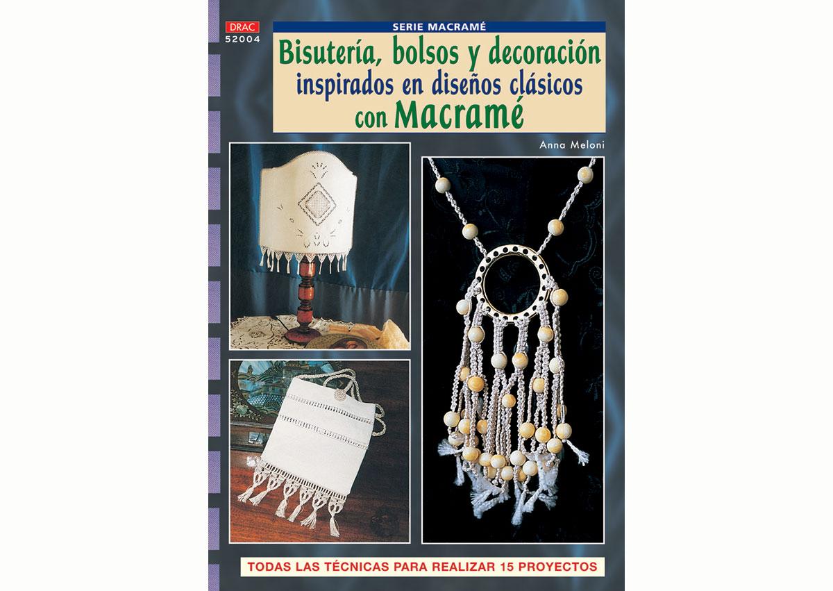 RD52004 Revista MACRAME Bisuteria bolsos y decoracion inspirados en disenos clasicos El drac