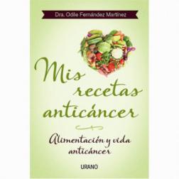 Libro Mis recetas anticáncer. Alimentación y Vida anticáncer. Odile Fernández