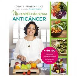 Mis recetas de cocina anticáncer de Odile Fernández